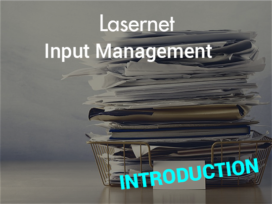 Introduction to Lasernet Input  Management